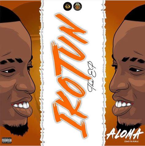 DOWNLOAD Album: Aloma DMW – Ikotun The EP Zip, Mp3, iTunes » SureLoaded